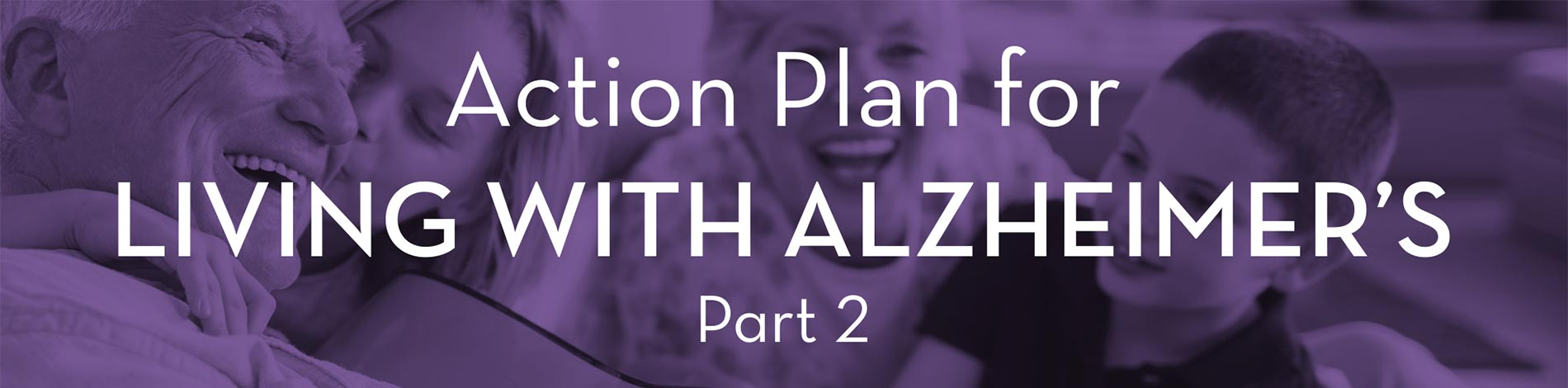Action Plan for Living with Alzheimers