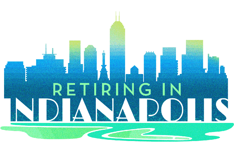 The Ultimate Guide to Retiring in Indianapolis, Indiana